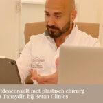 NIEUW: Videoconsult met plastisch chirurg dr. Volkan Tanaydin bij Betan Clinics